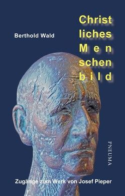 Christliches Menschenbild von Wald,  Berthold