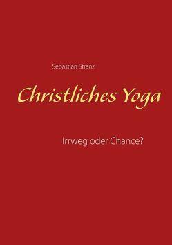 Christliches Yoga von Stranz,  Sebastian