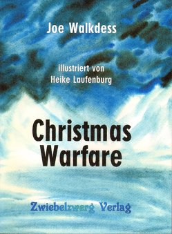 Christmas Warfare von Laufenburg,  Heike, Walkdess,  Joe