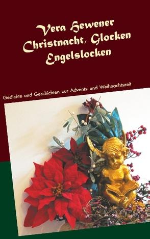 Christnacht, Glocken, Engelslocken von Hewener,  Vera