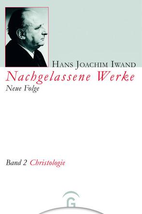 Christologie von Hans-Iwand-Stiftung, Iwand,  Hans Joachim, Lempp,  Eberhard, Thaidigsmann,  Edgar