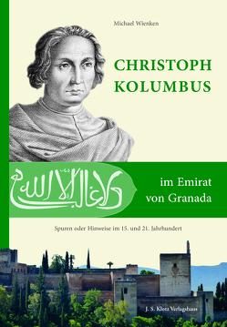 Christoph Kolumbus im Emirat von Granada von Wienken,  Michael