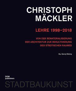 Christoph Mäckler. Lehre 1998–2018 von Ebbing,  Georg