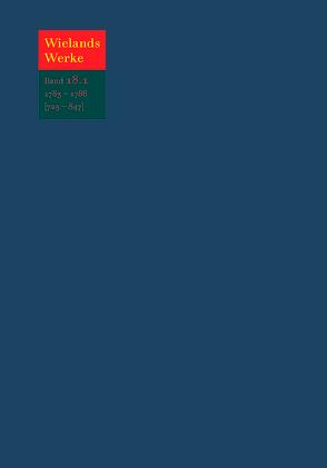 Christoph Martin Wieland: Werke / Text von Immer,  Nikolas, Schmidt,  Ernst A, Wieland,  Christoph Martin