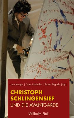 Christoph Schlingensief und die Avantgarde von Knapp,  Lore, Lindholm,  Sven, Pogoda,  Sarah