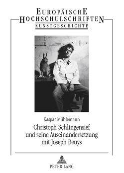 Christoph Schlingensief und seine Auseinandersetzung mit Joseph Beuys von Mühlemann,  Kaspar