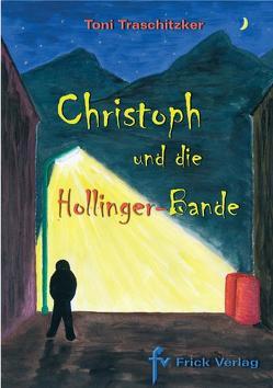 Christoph und die Hollinger-Bande von Traschitzker,  Toni