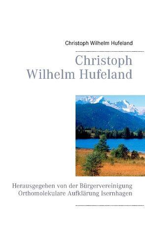 Christoph Wilhelm Hufeland von Hufeland,  Christoph Wilhelm
