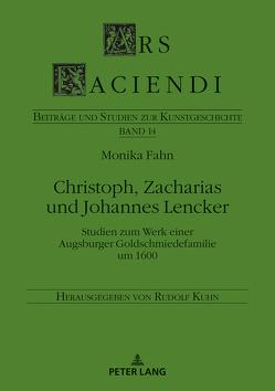 Christoph, Zacharias und Johannes Lencker von Fahn,  Monika