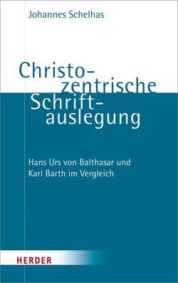 Christozentrische Schriftauslegung von Schelhas,  Johannes