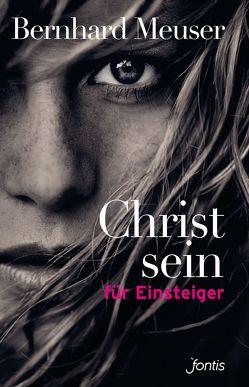 Christsein für Einsteiger von Meuser,  Bernhard