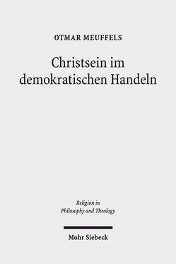 Christsein im demokratischen Handeln von Meuffels,  Otmar