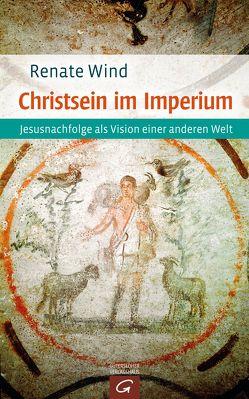 Christsein im Imperium von Wind,  Renate