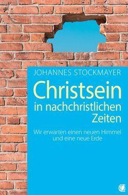 Christsein in nachchristlichen Zeiten von Stockmayer,  Johannes