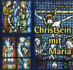 Christsein mit Maria von Wolf,  Peter