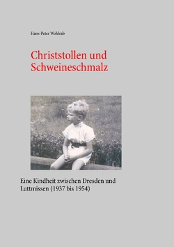 Christstollen und Schweineschmalz von Wohlrab,  Hans-Peter