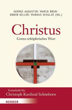 """""""Christus – Gottes schöpferisches Wort"""" von Augustin,  George, Brun,  Maria, Keller,  Erwin, Schulze,  Markus"""