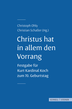 Christus hat in allem den Vorrang von Ohly,  Christoph, Schaller,  Christian