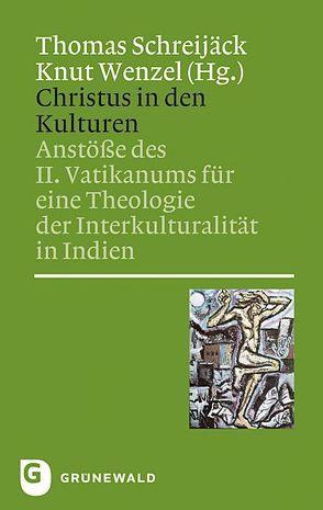 Christus in den Kulturen von Schreijäck,  Thomas, Wenzel,  Knut