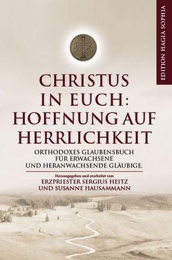 Christus in euch: Hoffnung auf Herrlichkeit von Heitz,  Sergius, Susanne,  Hausammann
