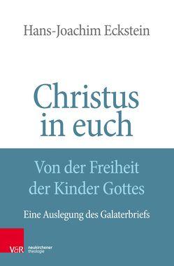 Christus in euch – Von der Freiheit der Kinder Gottes von Eckstein,  Hans-Joachim