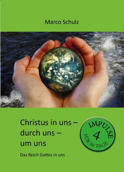 Christus in uns – durch uns – um uns 4 von Schulz,  Marco