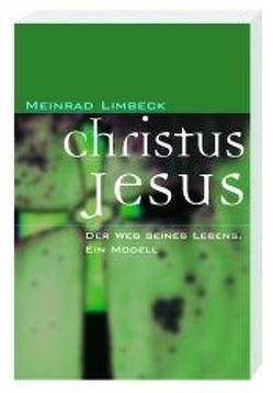 Christus Jesus von Limbeck,  Meinrad