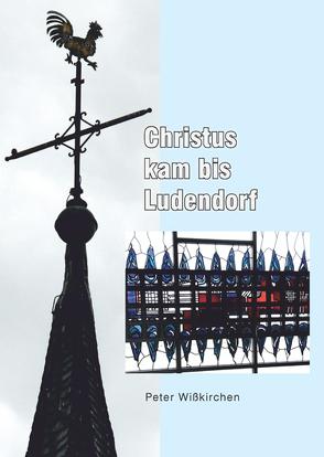 Christus kam bis Ludendorf von Wißkirchen,  Peter