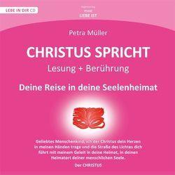 Christus spricht – Deine Reise in Deine Seelenheimat von Müller,  Petra