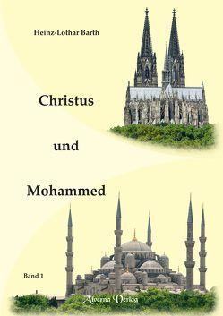 Christus und Mohammed / Bd. 1 von Barth,  Heinz-Lothar