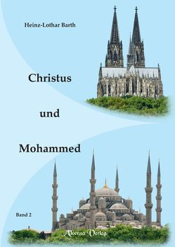 Christus und Mohammed / Bd. 2 von Barth,  Heinz-Lothar