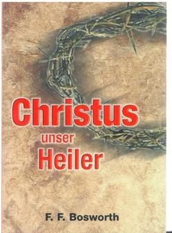 Christus unser Heiler von Bosworth,  F F, Bosworth,  Fred F, Bosworth,  R V, Müller,  Daniel, Pompe,  Tina