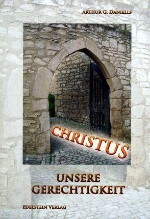 Christus unsere Gerechtigkeit von Danieles,  Arthur G.
