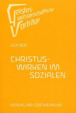 Christus Wirken im Sozialen von Bos,  Lex
