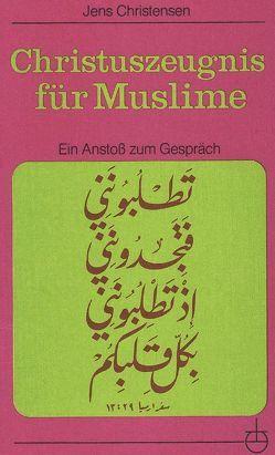 Christuszeugnis für Muslime von Christensen,  Jens, Moritzen,  Niels P, Pörksen,  Martin
