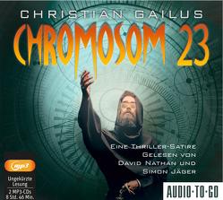 Chromosom 23 – Eine Thriller-Satire von Gailus,  Christian, Jäger,  Simon, Nathan,  David