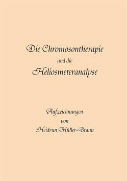 Die Chromosontherapie und die Heliosmeteranalyse von Müller-Braun,  Heidrun