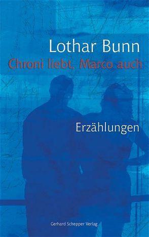 Chroni liebt, Marco auch von Bunn,  Lothar