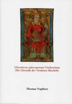 Chronicon episcoporum Verdensium /Die Chronik der Verdener Bischöfe von Kemperdick,  Stephan, Vogtherr,  Thomas