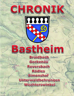Chronik Bastheim von Gensler,  Erwin, Leicht,  Hermann, Odenwald,  Herbert, Pfaff,  Irene, Seufert,  Notburga, Stumpf,  Manfred, Trenk,  Hans-Peter, Wagner,  Wolfgang