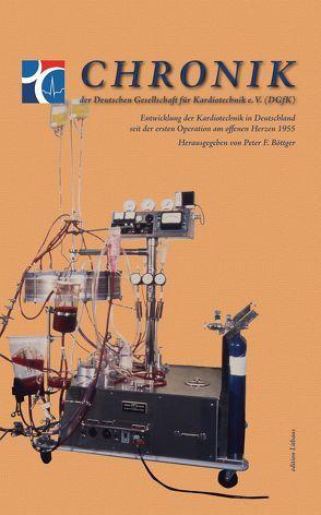 Chronik der Deutschen Gesellschaft für Kardiotechnik e.V. (DGfK) von Böttger,  Peter F