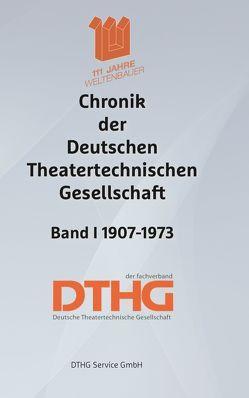 Chronik der Deutschen Theatertechnischen Gesellschaft Band I 1907-1973 von Eckart,  Hubert, Perrottet,  Jochen