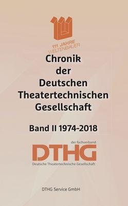 Chronik der Deutschen Theatertechnischen Gesellschaft Band II 1974-2018 von Eckart,  Hubert