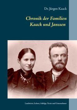Chronik der Familien Kaack und Janssen seit 1500 von Kaack,  Jürgen