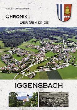 Chronik der Gemeinde Iggensbach von Zitzelsberger,  Max