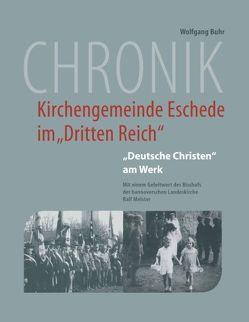 """Chronik der Kirchengemeinde Eschede im """"Dritten Reich"""" von Buhr,  Wolfgang, Johannis-Kirchengemeinde Eschede und Gemeinde Eschede"""
