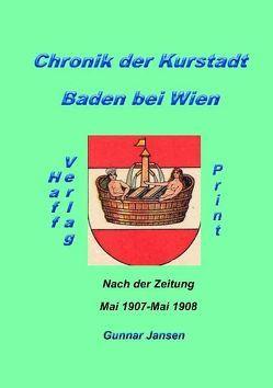 Chronik der Kurstadt Baden bei Wien nach der Zeitung von Jansen,  Gunnar