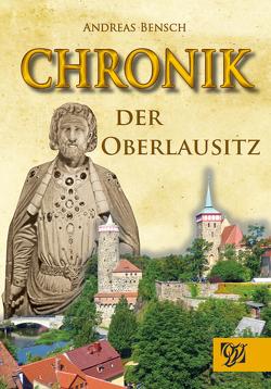 Chronik der Oberlausitz von Bensch,  Andreas