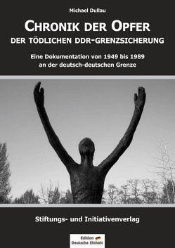 Chronik der Opfer der tödlichen DDR-Grenzsicherung von Dullau,  Michael