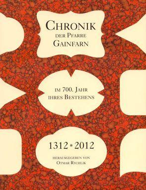 Chronik der Pfarre Gainfarn im 700. Jahr ihres Bestehens. 1312 – 2012 von Rychlik,  Otmar